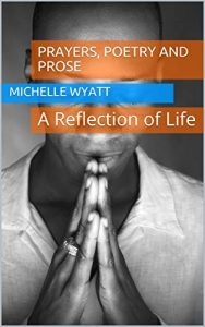 Book Cover: Prayers, Poetry and Prose: A Reflection of Life